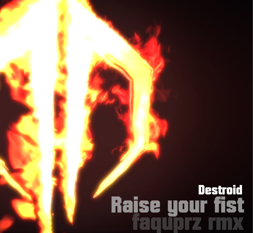 Destroid Rise your fist Remix propio