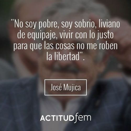 15 Frases de Pepe Mujica, Un presidente Memorable.
