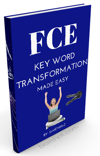 FCE Key Word Transformation MADE EASY